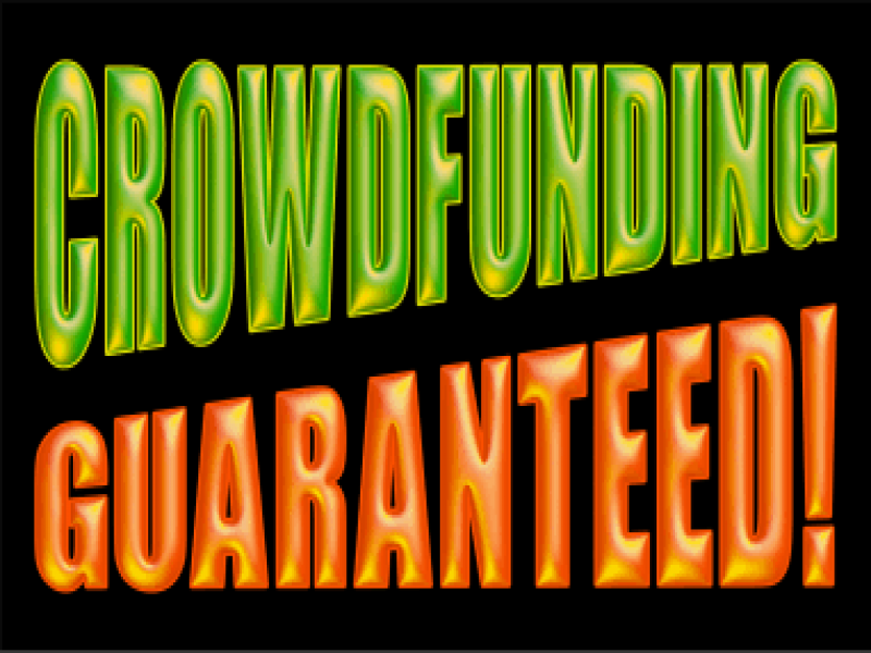 Crowdfunding Guaranteed